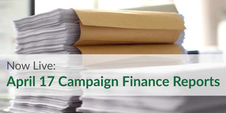 April 17 Campaign Finance Reports Now Live